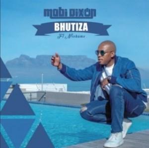 Mobi Dixon - Bhutiza ft. Nichume